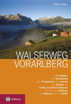 Walserweg Vorarlberg von Heim,  Stefan
