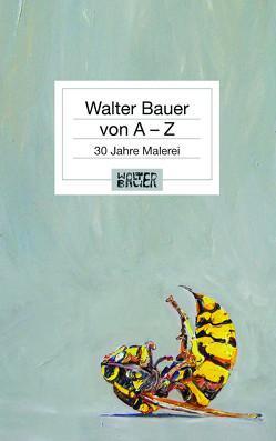 Walter Bauer von A – Z von Bauer,  Walter, Osgyan,  Verena, Tesan,  Dr. Harald