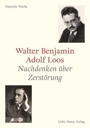 Walter Benjamin und Adolf Loos von Worbs,  Dietrich