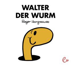 Walter der Wurm von Buchner,  Lisa, Hargreaves,  Roger