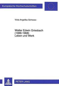 Walter Edwin Griesbach (1888-1968)- Leben und Werk von Heinzelmann-Schwarz,  Viola Angelika