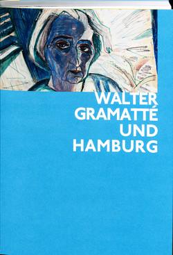 Walter Gramatté und Hamburg von Schick,  Karin, Stolzenburg,  Andreas
