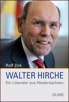 Walter Hirche – Ein Liberaler aus Niedersachsen von Zick,  Rolf