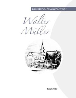 Walter Müller von Mueller,  Dietmar A.