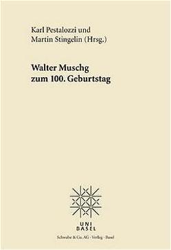 Walter Muschg 1898-1998 von Pestalozzi,  Karl, Stingelin,  Martin