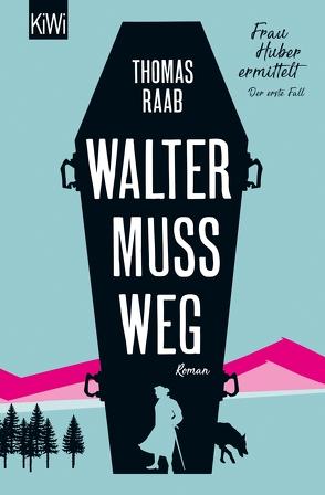 Walter muss weg von Raab,  Thomas