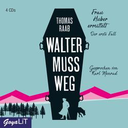 Walter muss weg von Menrad,  Karl, Raab,  Thomas