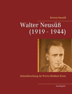 Walter Neusüß (1919 – 1944) von Neusüß,  Simone