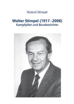 Walter Stimpel (1917-2008) von Stimpel,  Roland