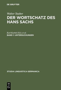Walter Tauber: Der Wortschatz des Hans Sachs / Untersuchungen von Tauber,  Walter