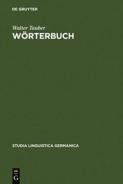 Der Wortschatz des Hans Sachs / Wörterbuch von Tauber,  Walter