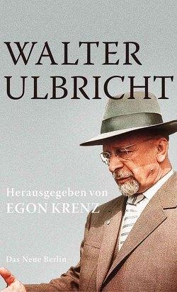 Walter Ulbricht von Krenz,  Egon