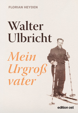 Walter Ulbricht von Heyden,  Florian