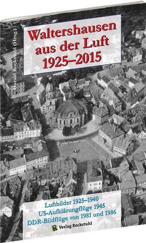 Waltershausen aus der Luft 1925-2015 von Rockstuhl,  Harald