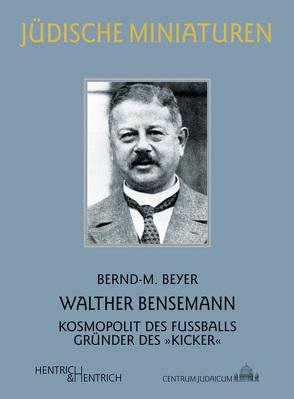Walther Bensemann von Beyer,  Bernd-M.