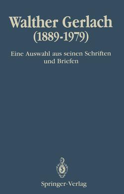 Walther Gerlach (1889–1979) von Bachmann,  Hans-Reinhard, Rechenberg,  Helmut