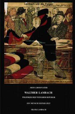 Walther Lambach Politiker der Weimarer Republik von Lambach,  Frank Dr.