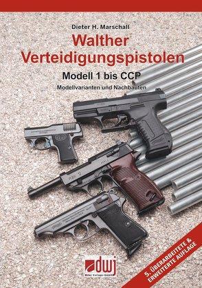 Walther Verteidigungspistolen Modell 1 bis CCP von Marschall,  Dieter H