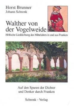 Walther von der Vogelweide von Brunner,  Horst, Schrenk,  Johann