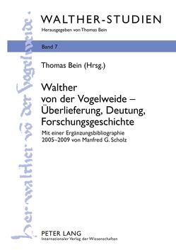 Walther von der Vogelweide – Überlieferung, Deutung, Forschungsgeschichte von Bein,  Thomas