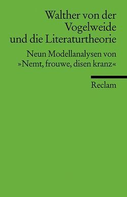Walther von der Vogelweide und die Literaturtheorie von Keller,  Johannes, Miklautsch,  Lydia