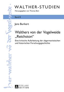 Walthers von der Vogelweide «Reichston» von Burkert,  Jens