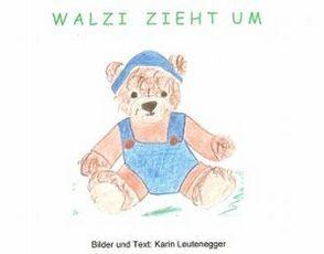 Walzi zieht um von Leutenegger,  Hanspeter, Leutenegger,  Karin
