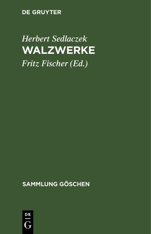 Walzwerke von Fischer,  Fritz, Sedlaczek,  Herbert