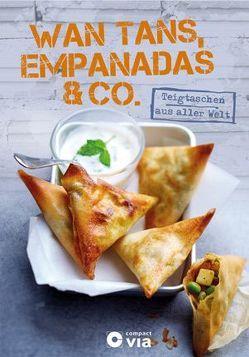 Wan Tans, Empanadas & Co. – Teigtaschen aus aller Welt von Martins,  Isabel