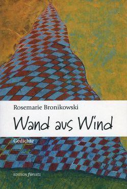 Wand aus Wind von Bronikowski,  Rosemarie