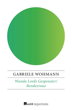 Wanda Lords Gespenster / Rendezvous von Wohmann,  Gabriele
