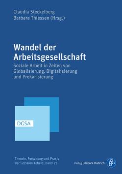 Wandel der Arbeitsgesellschaft von Steckelberg,  Claudia, Thiessen,  Barbara