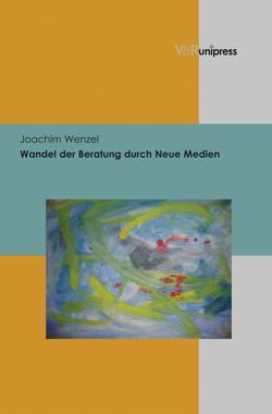 Wandel der Beratung durch Neue Medien von Wenzel,  Joachim