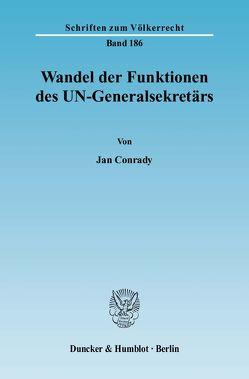 Wandel der Funktionen des UN-Generalsekretärs. von Conrady,  Jan