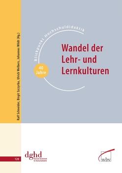 Wandel der Lehr- und Lernkulturen von Schneider,  Ralf, Szczyrba,  Birgit, Welbers,  Ulrich, Wildt,  Johannes