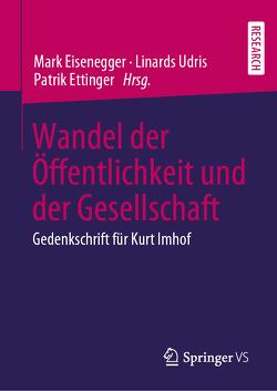 Wandel der Öffentlichkeit und der Gesellschaft von Eisenegger,  Mark, Ettinger,  Patrik, Udris,  Linards