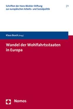 Wandel der Wohlfahrtsstaaten in Europa von Busch,  Klaus