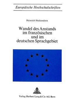 Wandel des Anstands im französischen und im deutschen Sprachgebiet von Heckendorn,  Henrich