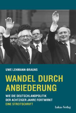 Wandel durch Anbiederung von Lehmann-Brauns,  Uwe