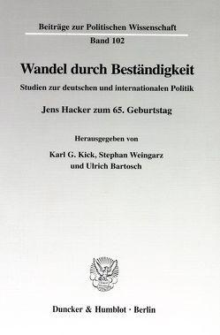 Wandel durch Beständigkeit. von Bartosch,  Ulrich, Kick,  Karl G., Weingarz,  Stephan