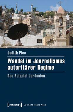 Wandel im Journalismus autoritärer Regime von Pies,  Judith