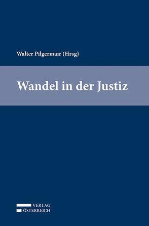 Wandel in der Justiz von Pilgermair,  Walter