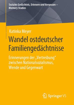 Wandel ostdeutscher Familiengedächtnisse von Meyer,  Katinka