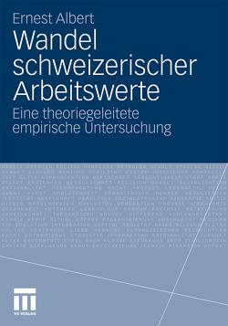 Wandel schweizerischer Arbeitswerte von Albert,  Ernest