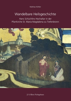 Wandelbare Heilsgeschichte von Köhler,  Mathias