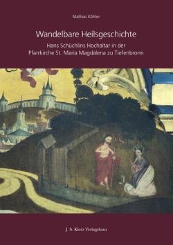 Wandelbare Heilsgeschichte von Mathias,  Köhler