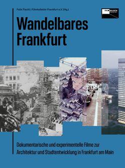 Wandelbares Frankfurt von Fischl,  Felix