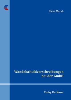 Wandelschuldverschreibungen bei der GmbH von Mackh,  Elena