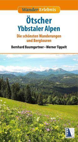 Wander-Erlebnis Ötscher und Ybbstaler Alpen (aktualisierte Neuauflage) von Baumgartner,  Bernhard, Tippelt,  Werner