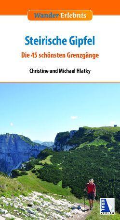 Wander-Erlebnis Steirische Gipfel von Hlatky,  Christine, Hlatky,  Michael